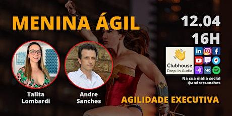 #JornadaÁgil731 #63 MENINA ÁGIL / AGILIDADE EXECUTIVA ingressos