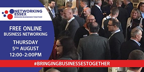 (FREE) Networking Essex online 5th August between 12pm-2pm tickets