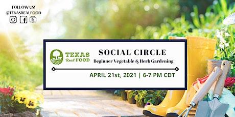 TexasRealFood Social Circle: Beginner Vegetable & Herb Gardening tickets