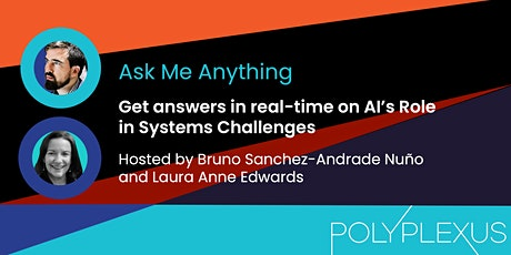 Polyplexus AMA on AI's Role in Systems Challenges Tickets