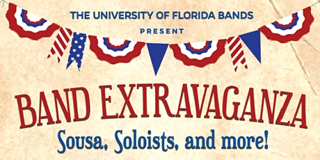 UF Bands present Band Extravaganza - Sousa, Soloists & more! tickets