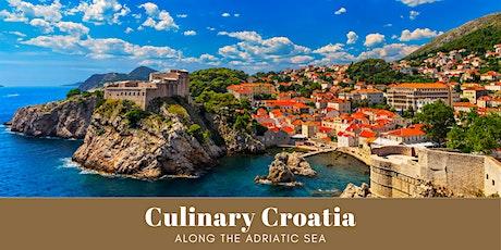 Culinary Croatia Along the Adriatic Sea tickets
