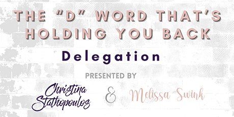 """The """"D"""" Word That's Holding You Back – Delegation tickets"""