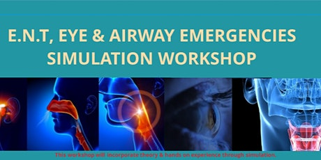 ENT EYE & AIRWAY SIMULATION WORKSHOP- UK RESIDENTS ONLY tickets