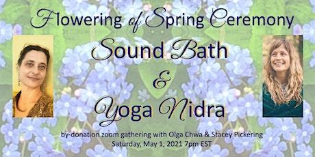 Flowering of Spring Ceremony - Sound Bath & Yoga Nidra tickets