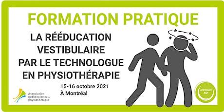 La rééducation vestibulaire par le technologue en physiothérapie (Montréal) billets