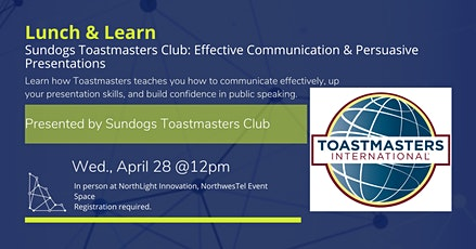 Lunch and Learn - Sundogs Toastmasters Club: Effective Communication & Persuasive Presentations billets