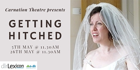 Carnation Theatre presents Getting Hitched tickets