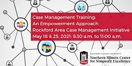 Case Management Training: Rockford Area Case Management Initiative (RACMI) tickets