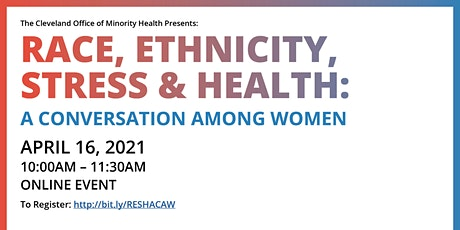 Race, Ethnicity, Stress and Health: A Conversation among Women tickets