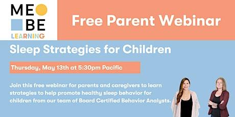 MeBe Learning Webinar: Sleep Strategies for Children tickets