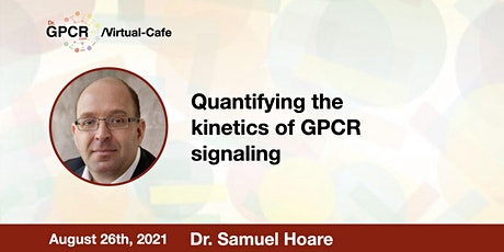 The Dr. GPCR Virtual Cafe with Dr. Samuel Hoare billets