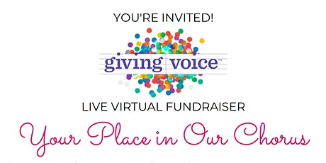 Your Place in the Chorus - A Giving Voice Initiative Virtual Fundraiser tickets