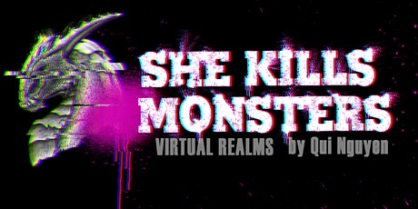She Kills Monsters: Virtual Realms (April 16 or 17, 2021) tickets