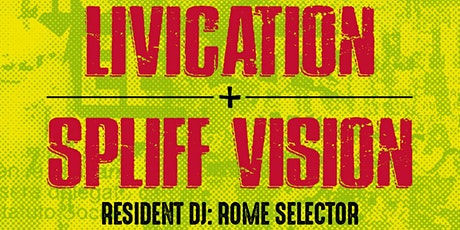 Spliff Vision + Livication tickets