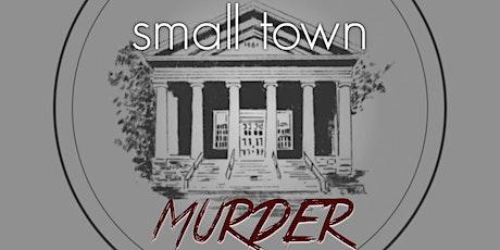 Small Town Murder tickets