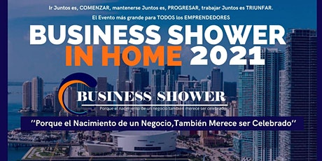 BUSINESS SHOWER IN HOME 2021 boletos