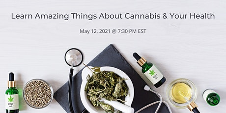 Learn Amazing Things About Cannabis & Your Health tickets