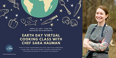 Chef Sara Hauman's Earth Day Virtual Cooking Class tickets
