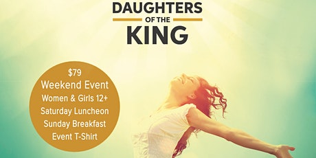 DAUGHTERS OF THE KING Weekend Event tickets