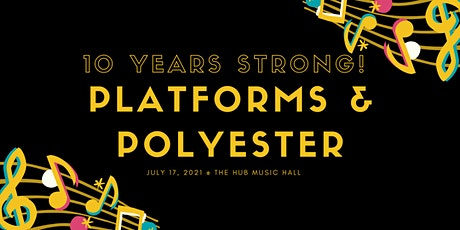 Platforms and Polyester 10 tickets