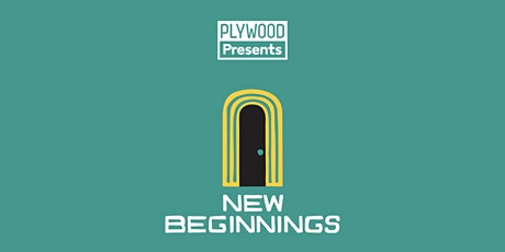 Plywood Presents: New Beginnings tickets