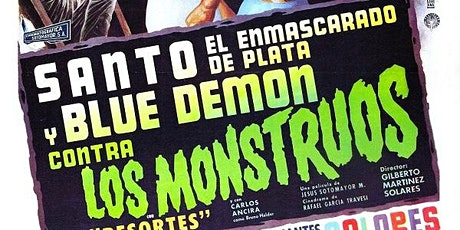 "FIST Combat - Lucha Movie Night! ""Santo y Blue Demon Contras Los Monstruos"" tickets"