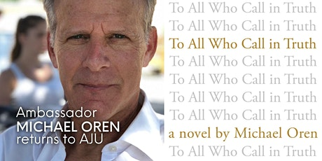 Book Launch: Michael Oren's To All Who Call in Truth tickets