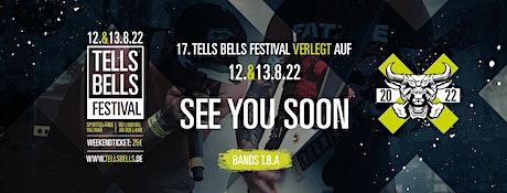 17. Tells Bells Festival 2022 - Villmar 12.+13.08.2022 Tickets