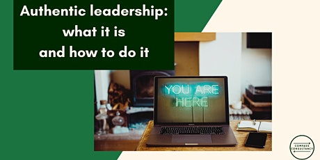 Authentic Leadership: what it is and how to do it tickets