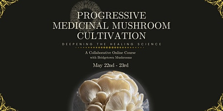 Progressive Medicinal Mushroom Cultivation tickets