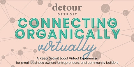 Connecting Organically, Virtually tickets