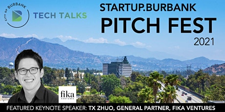 Startup.Burbank Pitch Fest 2021 | Hosted by the City of Burbank & TechFire tickets