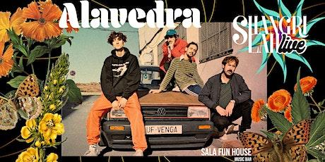 Shangri Lah LIVE  presenta  ALAVEDRA entradas