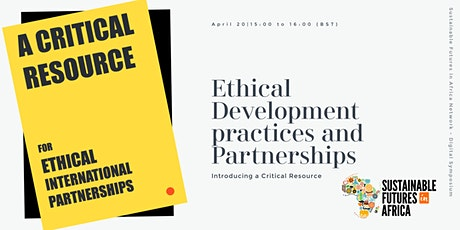 Ethical Development practices and Partnerships – A Critical Resource tickets