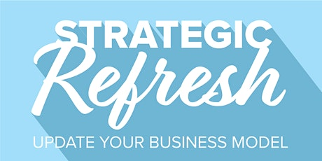 Strategic Refresh: Update Your Business Model - Lunch & Learn tickets