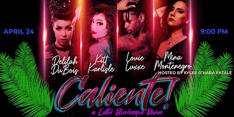 Caliente! - A Latin Burlesque Revue tickets