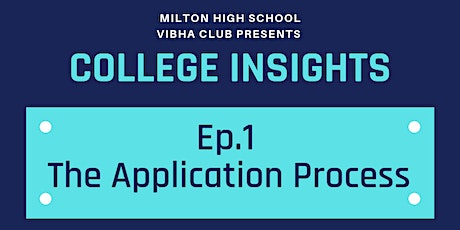 College Insights: Ep. 1   |   The Application Proc tickets