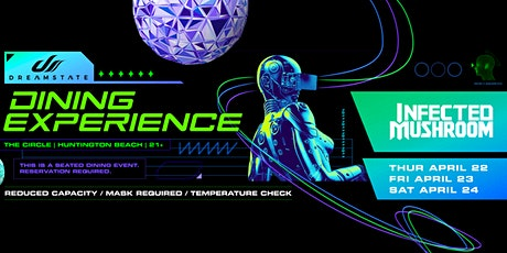 Dreamstate Dining Experience : Infected Mushroom tickets