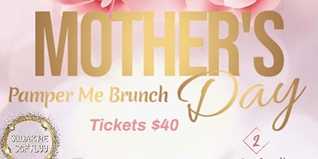 Pamper Me Mother's Day Brunch tickets