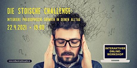 Die stoische Challenge: Integriere philosophische Übungen in deinen Alltag Tickets