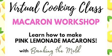Virtual Cooking Class: Macaron Workshop tickets
