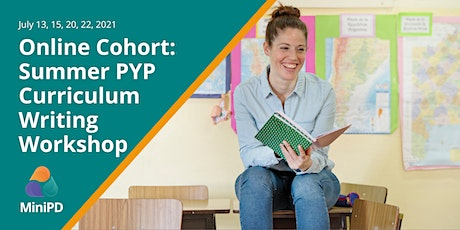 Online Cohort: Summer PYP Curriculum Writing Workshop tickets