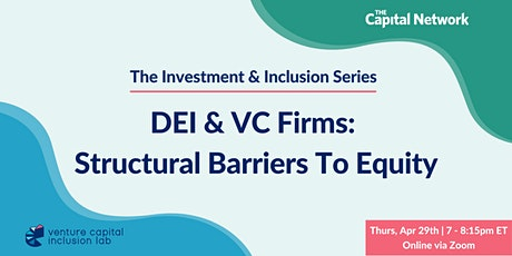 Investment and Inclusion   DEI and VC Firms: Structural Barriers To Equity tickets