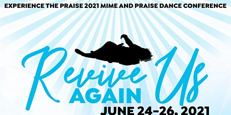 "Experience the Praise ""Revive us Again"" 2021 tickets"
