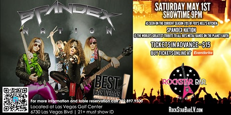SPANDEX NATION LIVE ON STAGE! AT THE ALL NEW ROCKSTAR BAR, LAS VEGAS tickets