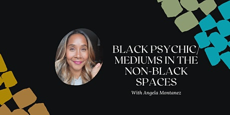 Black Psychic/Mediums In Non-Black Spaces tickets