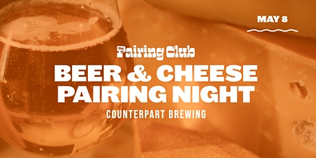 Beer & Cheese Pairing Night - ft. Counterpart Brewing! tickets