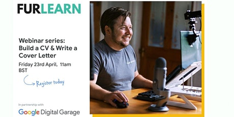 Write the Perfect CV & Cover Letter with Google Digital Garage/ Furlearn tickets