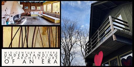 Mid-Century Matters: Understanding the Architecture of an Era tickets